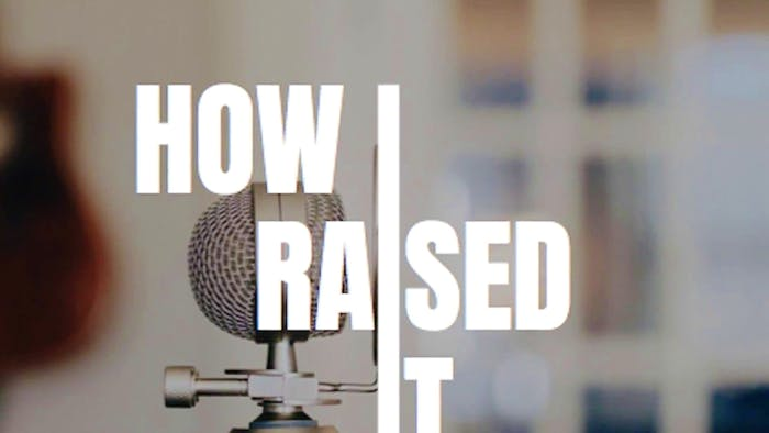 """How I Raised It!"" with Kim Raath of Topl.co"
