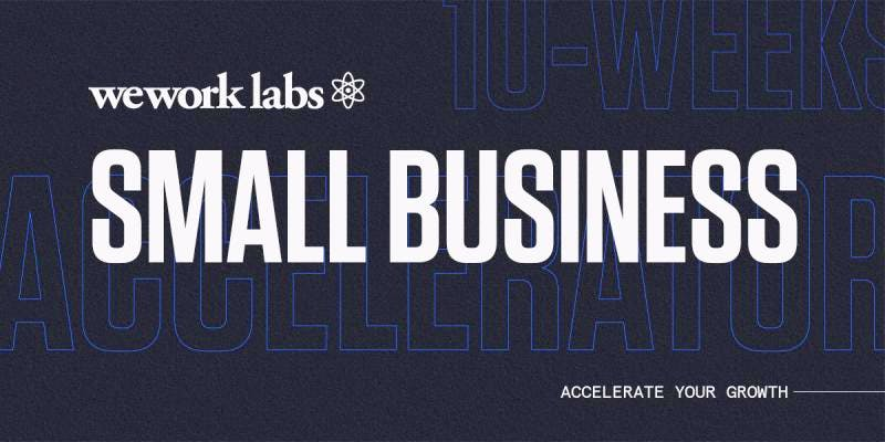 WeWork Labs Small Business Accelerator Orientation