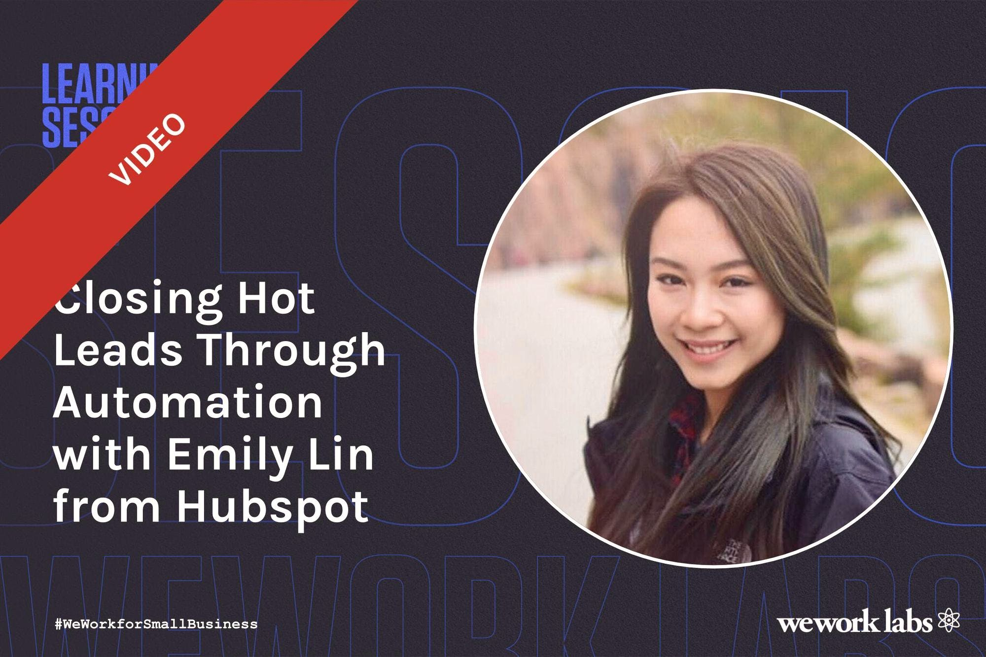 Closing Hot Leads Through Automation with Emily Lin from Hubspot