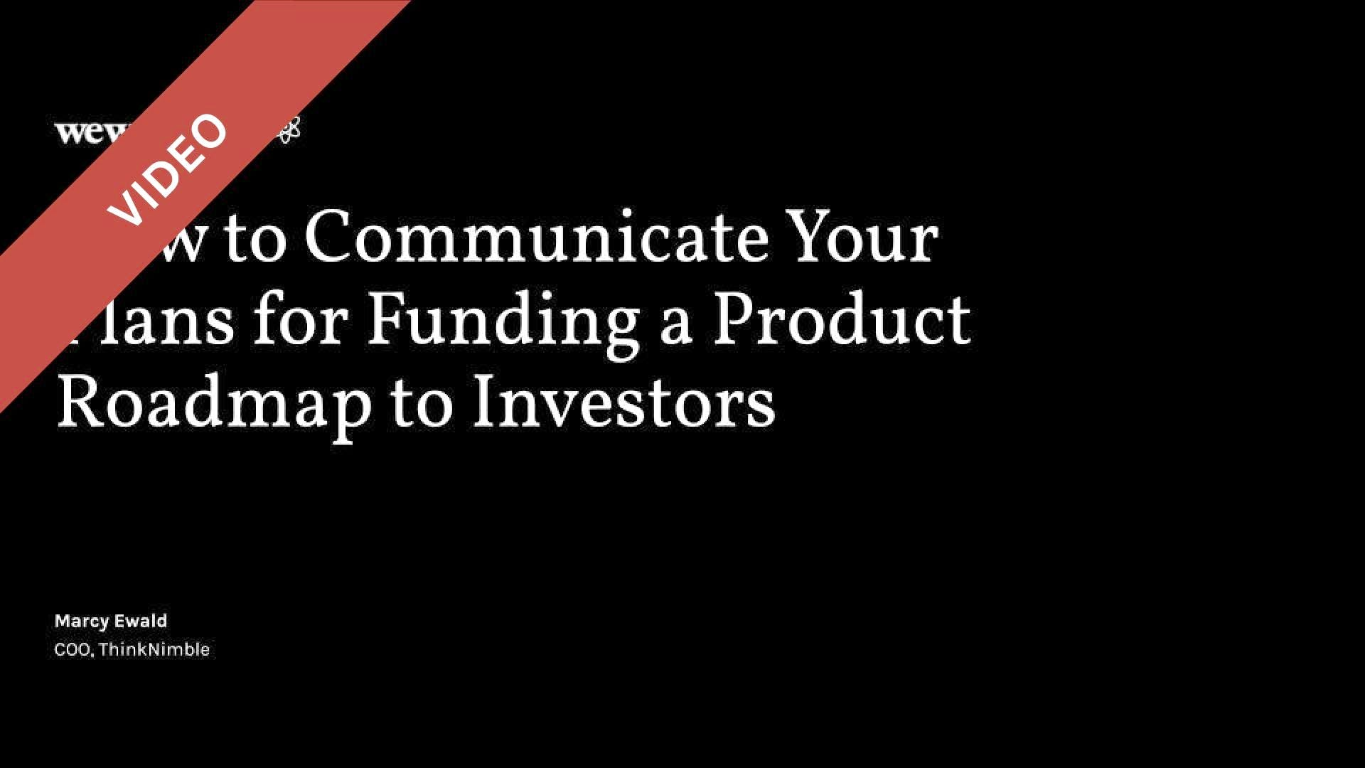 How to Communicate Your Plans for Funding a Product Roadmap to Investors