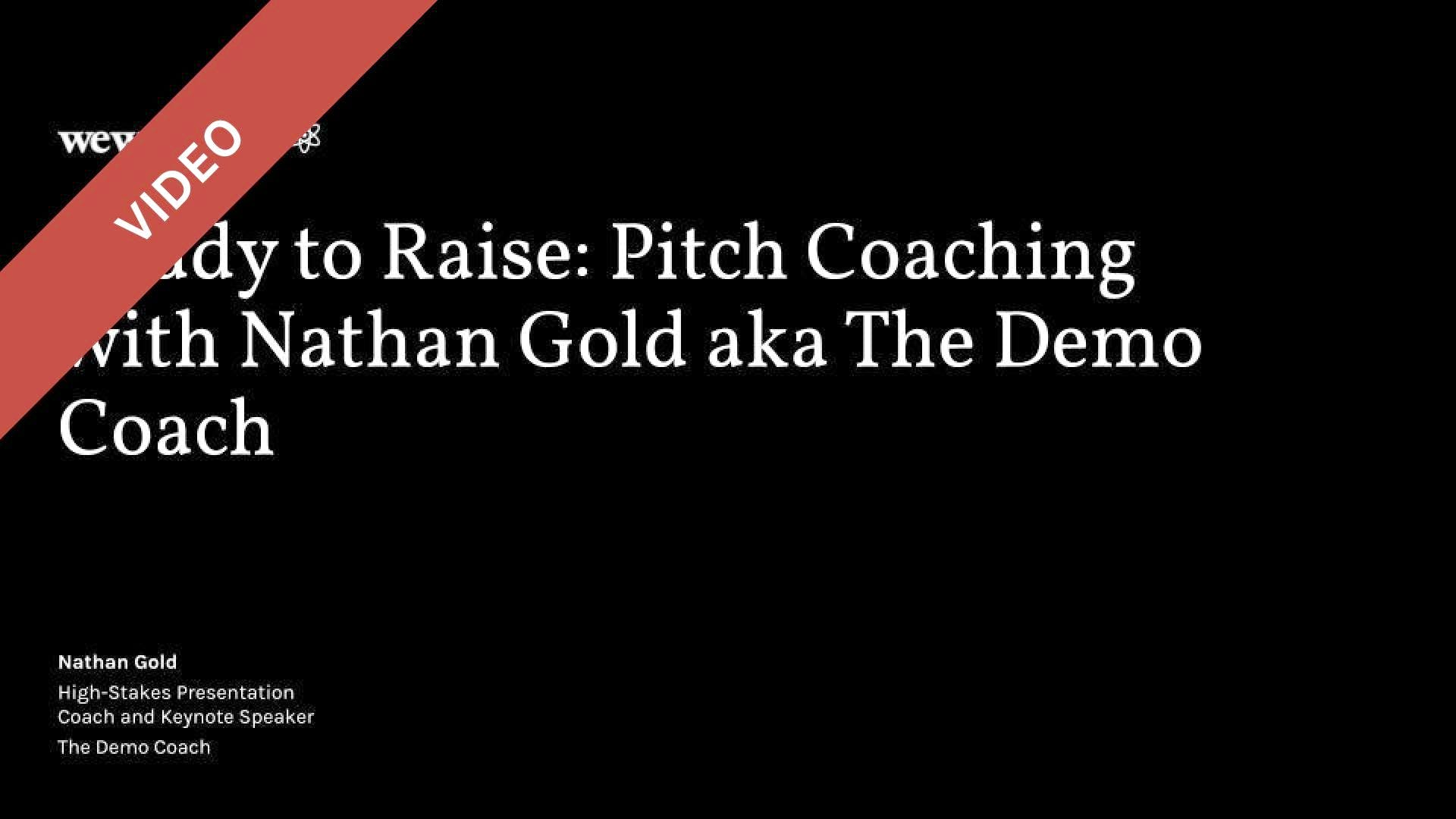 Ready to Raise: Pitch Coaching with Nathan Gold aka The Demo Coach