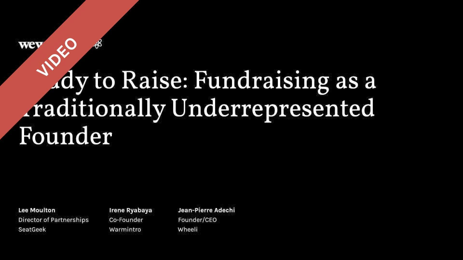Ready to Raise: Fundraising as a Traditionally Underrepresented Founder