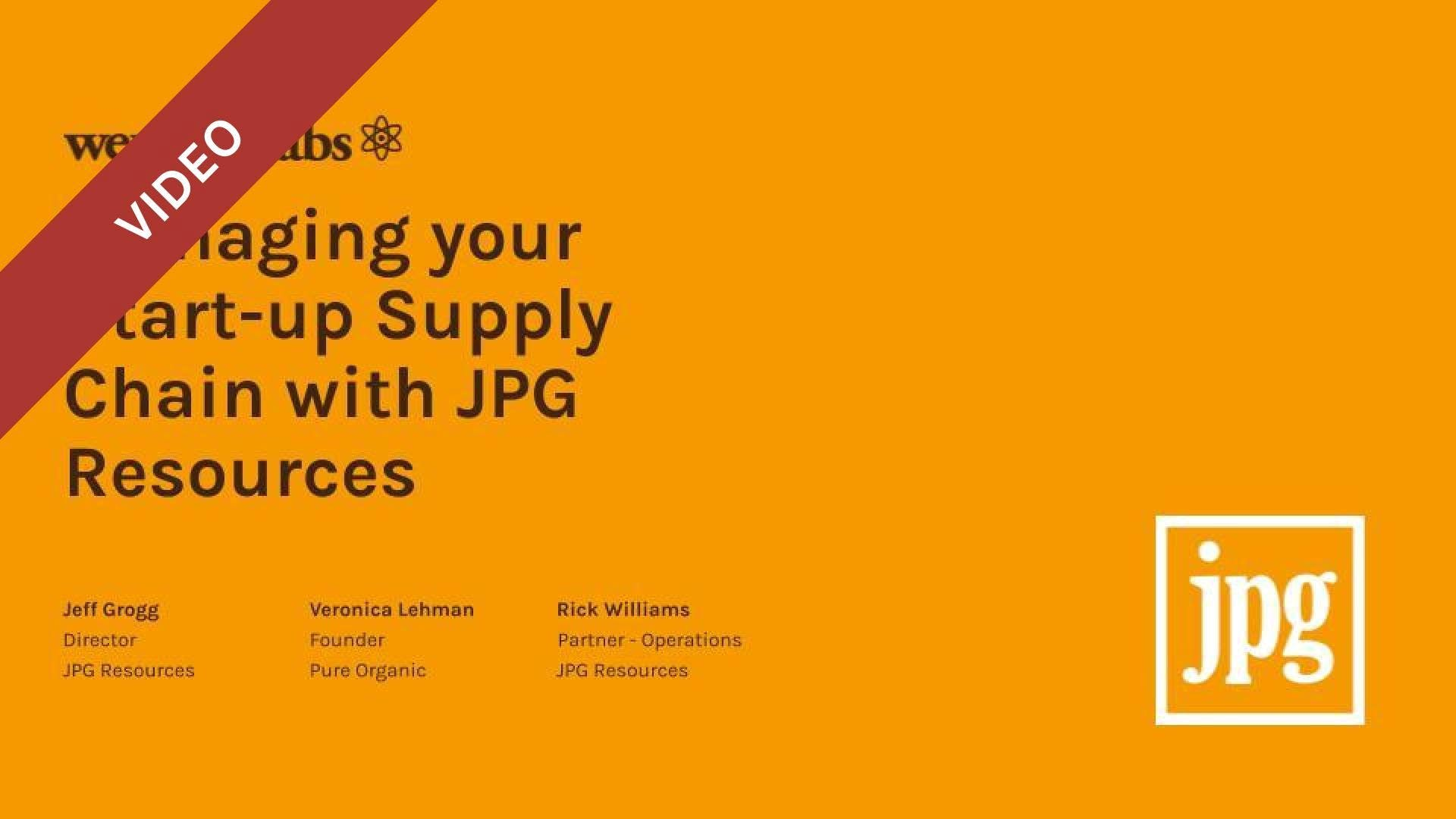 Tips for Managing your Start-up Supply Chain with JPG Resources