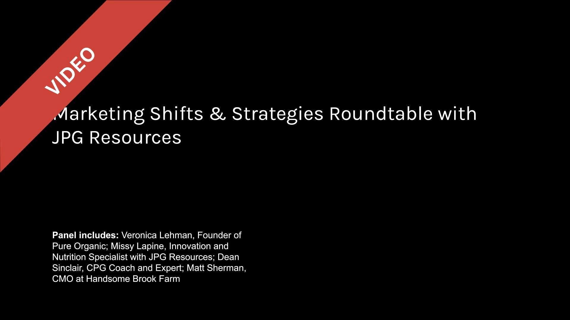 Marketing Shifts & Strategies Roundtable with JPG Resources