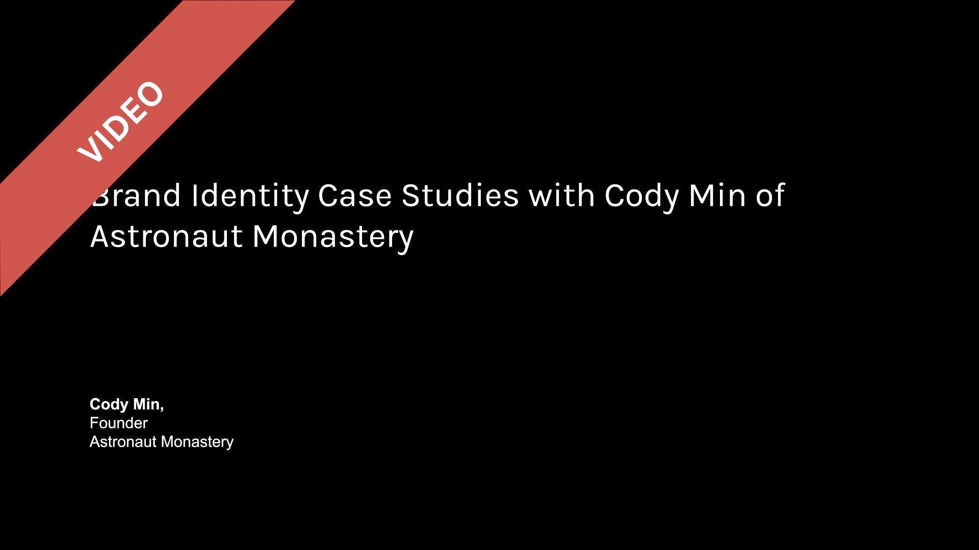 Brand Identity Case Studies with Cody Min of Astronaut Monastery