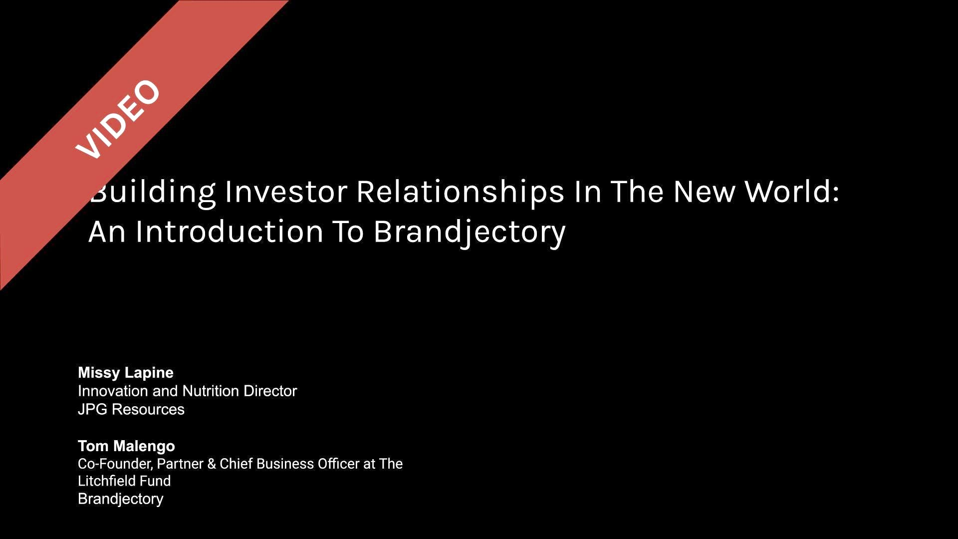 Building Investor Relationships in the New World: An Introduction to Brandjectory with Missy Lapine and Tom Malengo