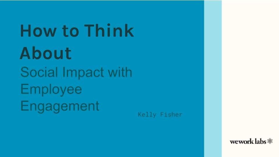 How to Think About Social Impact with Employee Engagement