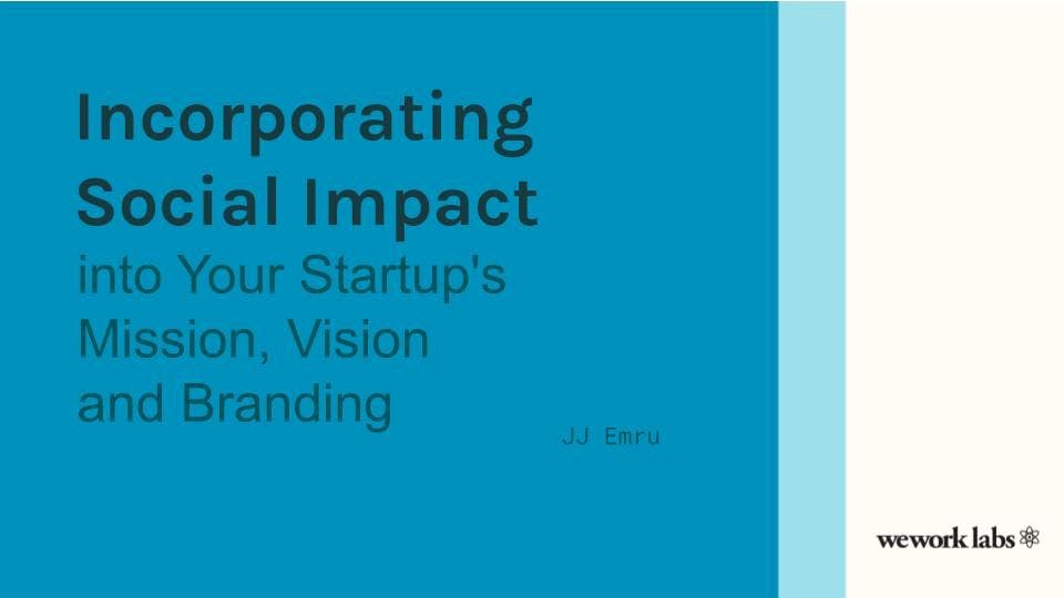 Incorporating Social Impact into Your Startup's Mission, Vision and Branding