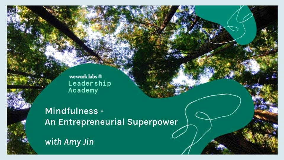 Leadership Academy: Mindfulness - An Entrepreneurial Superpower