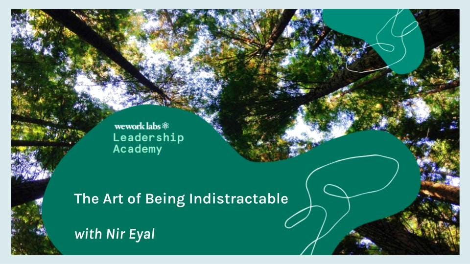Leadership Academy: The Art of Being Indistractable