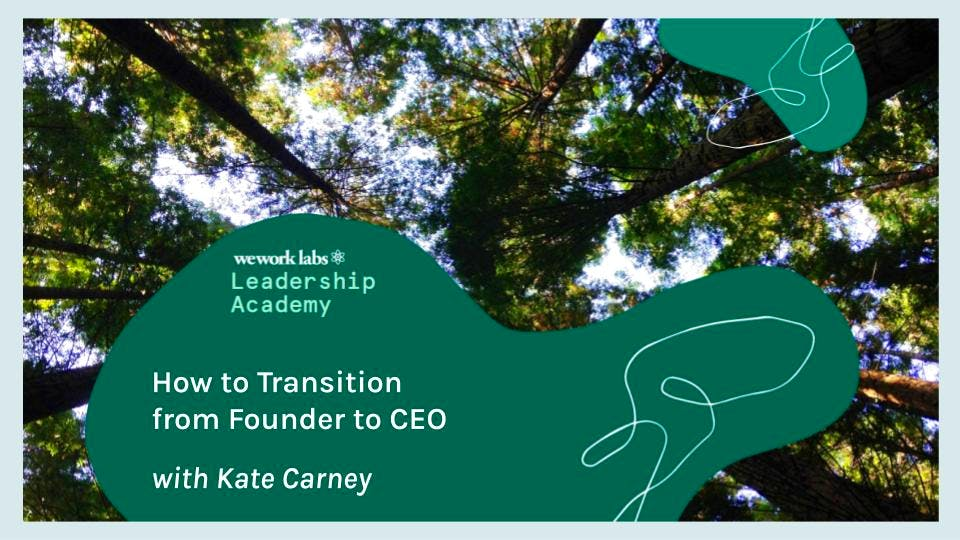 Leadership Academy: How to Transition From Founder to CEO