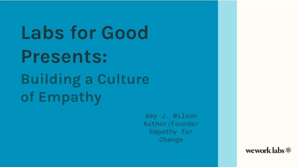 Labs for Good presents: Building a Culture of Empathy