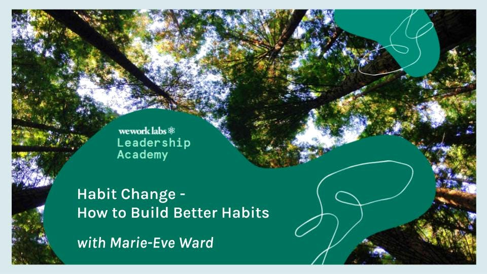 Leadership Academy: Habit Change - How to Build Better Habits