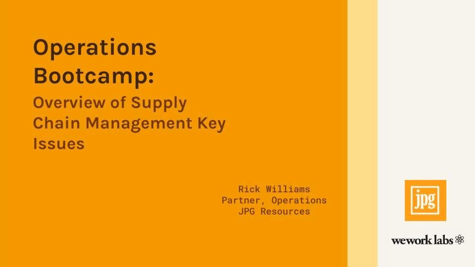 Operations Bootcamp: Overview of Supply Chain Management Key issues