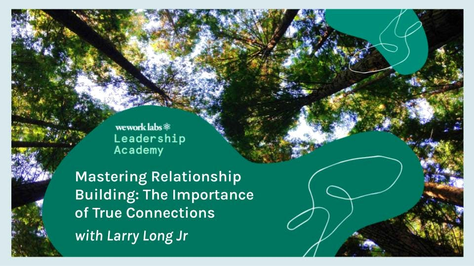 Leadership Academy: Mastering Relationship Building - The Importance of True Connections