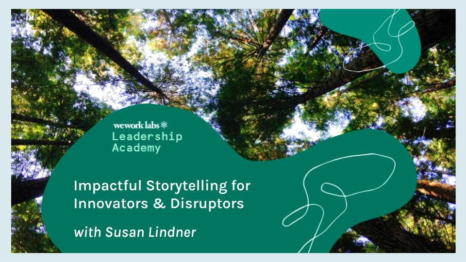 Leadership Academy: Impactful Storytelling for Innovators and Disruptors