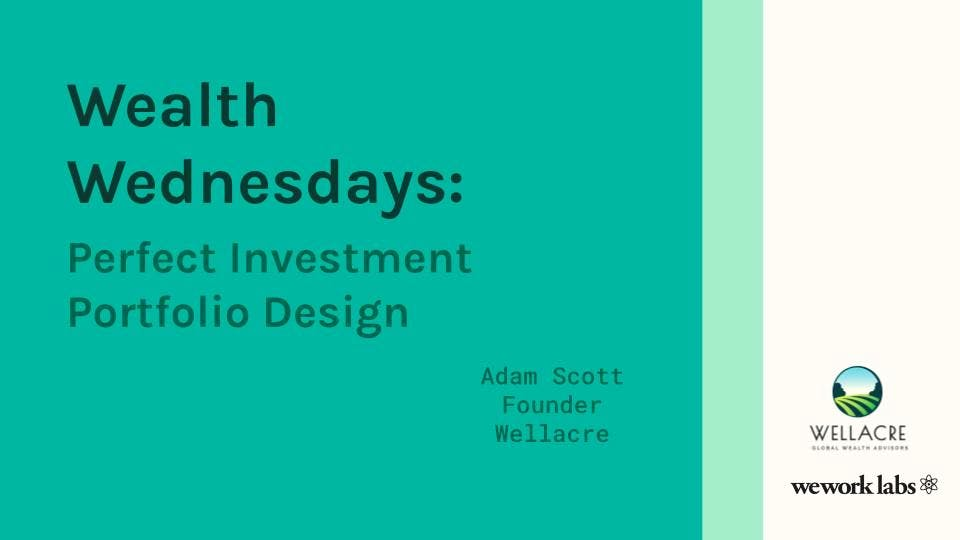 Wealth Wednesdays: Perfect Investment Portfolio Design
