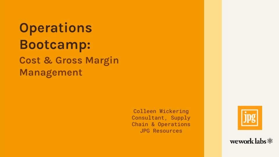 Operations Bootcamp: Cost and Gross Margin Management