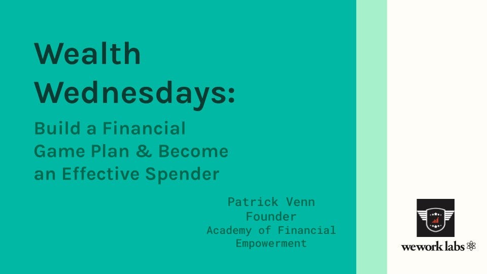 Wealth Wednesdays: Build a Financial Game Plan & Become an Effective Spender