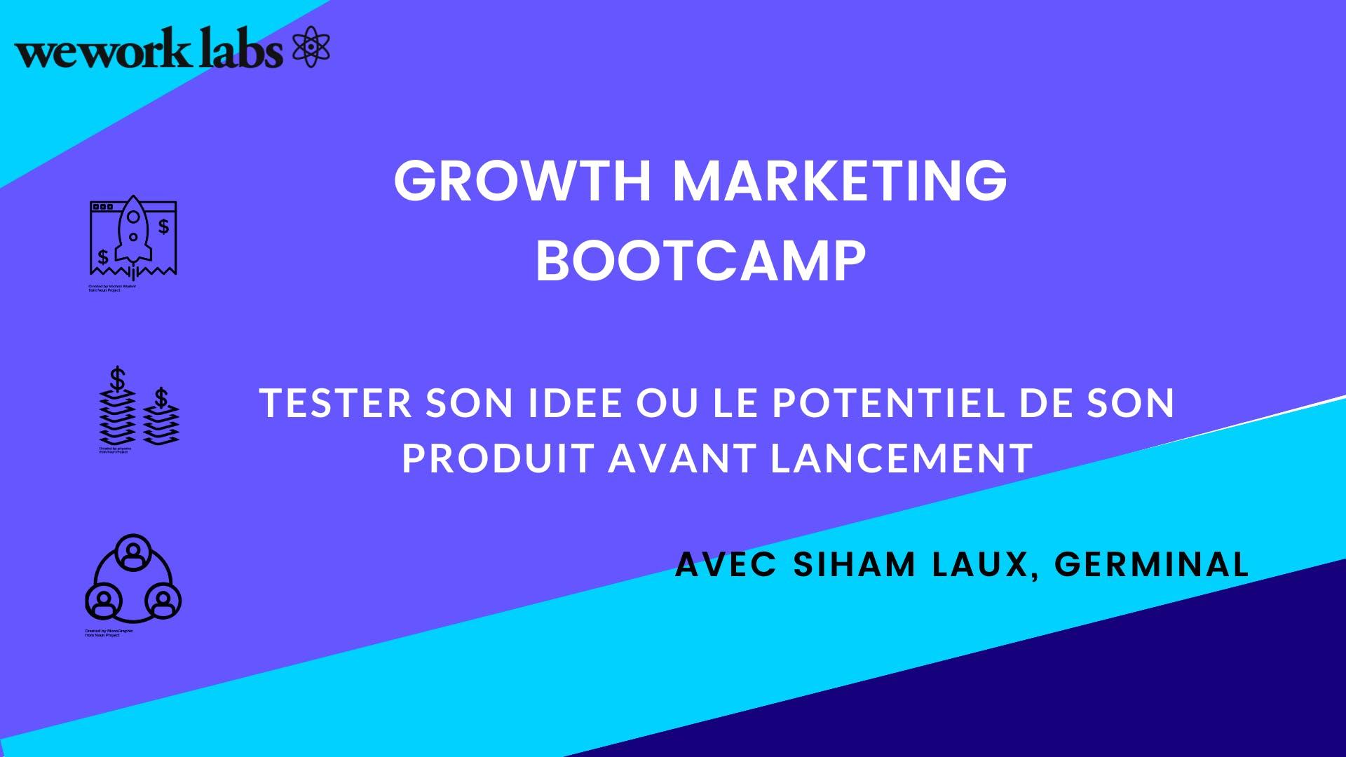 Growth Marketing Bootcamp - Tester son Idée / Connaître le Potentiel de son Produit avant de le Lancer (2/5)