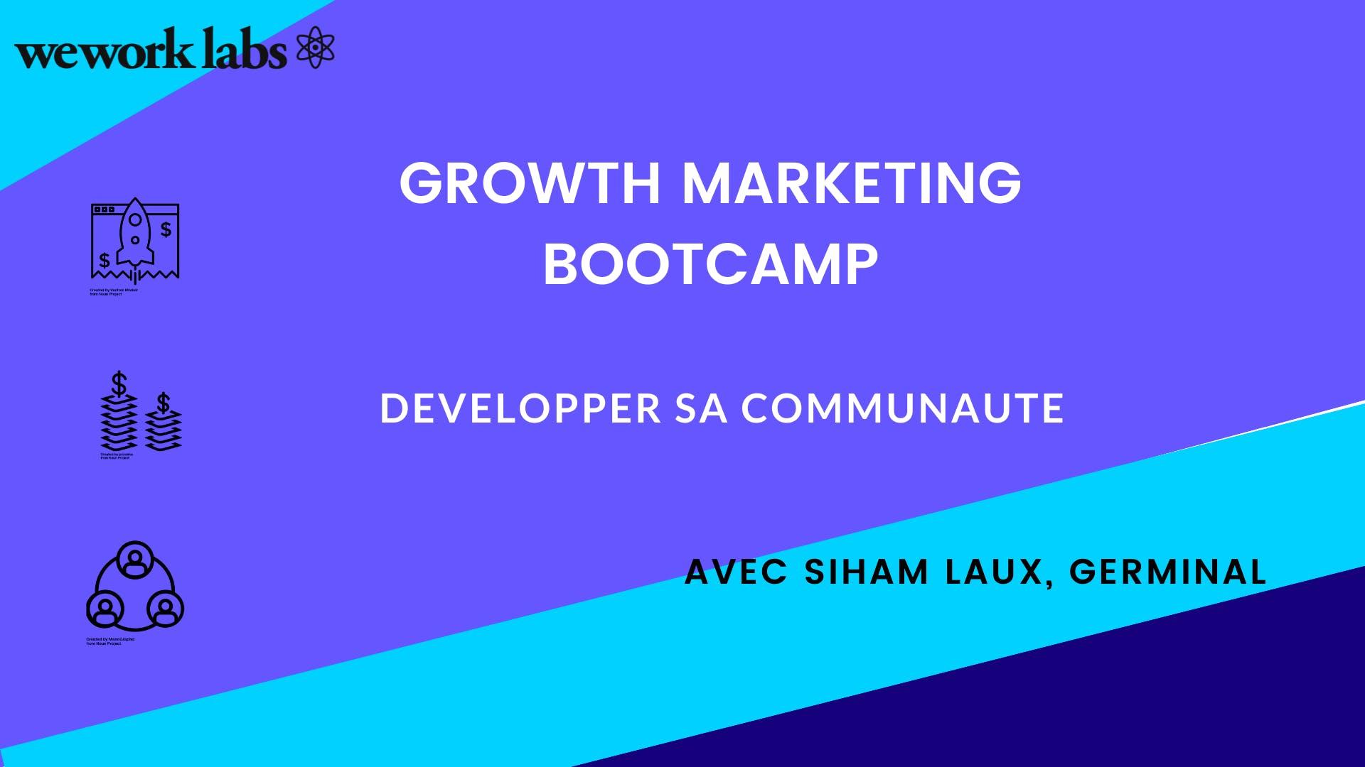 Growth Marketing Bootcamp - Développer sa Communauté (5/5)