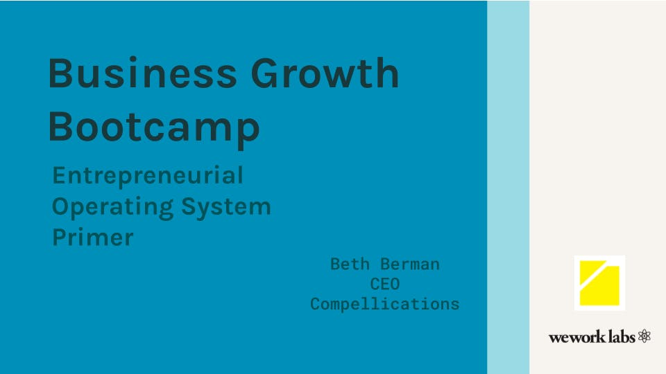 Business Growth Bootcamp: An EOS® - Entrepreneurial Operating System Primer: Get a Grip on Your Business
