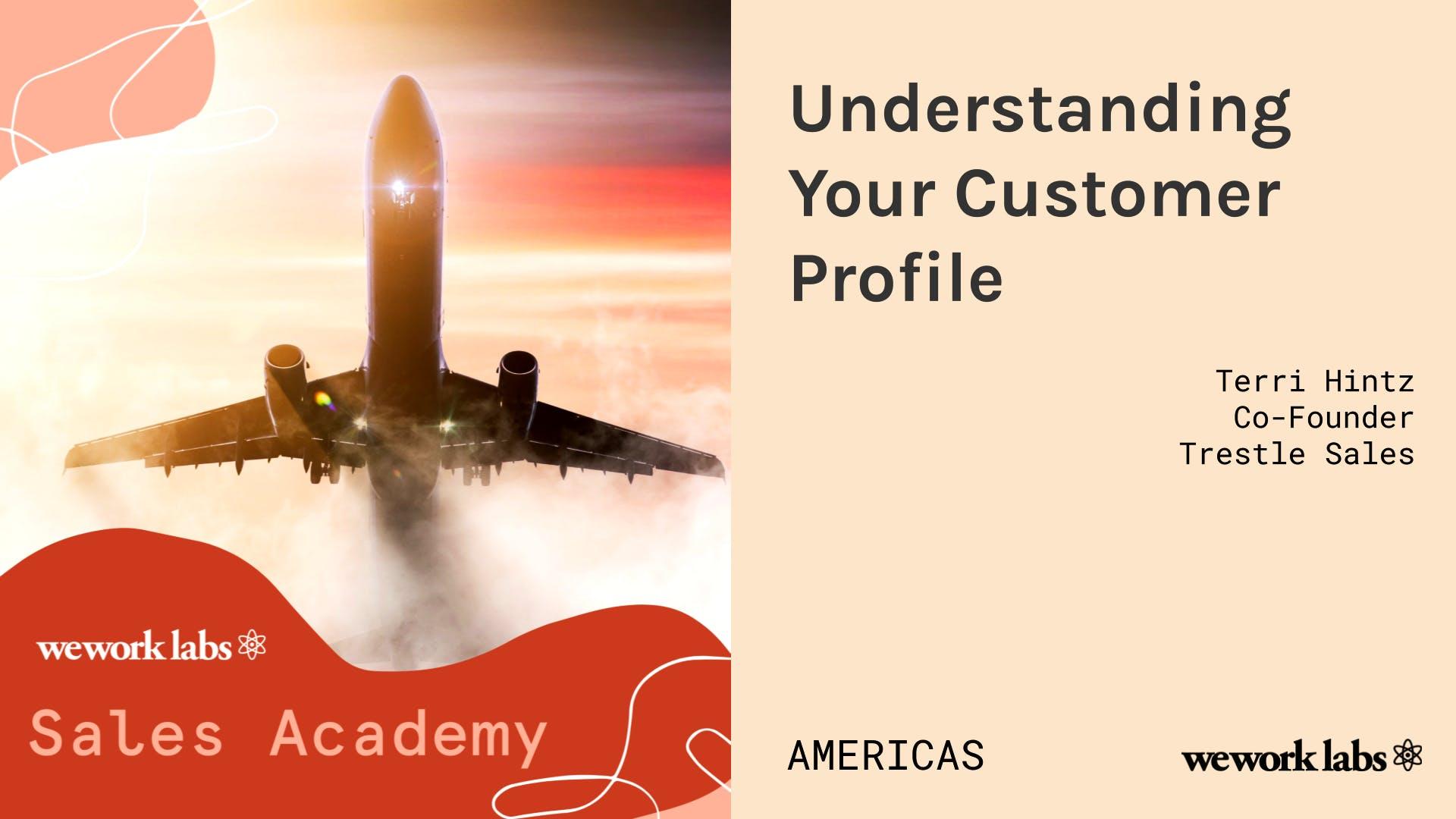 Sales Academy (Americas): Understanding Your Customer Profile